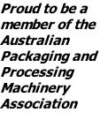 Proud to be a member of the Australian Packaging and Processing Machinery Association